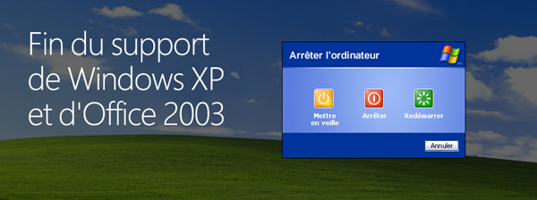 Fin du support Windows XP et Office 2003